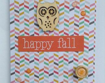 Happy Fall Card - Owl Card - Fall Leaf Card - Handmade Card - Autumn Card - Seasonal Card