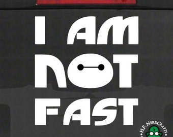 I Am Not Fast BMax Decal