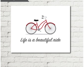"""Life is a beautiful ride - Inspirational Quote Print - Bicycle Art - Bike Art - Customized colour - Home Decor - 8x10"""" Print"""