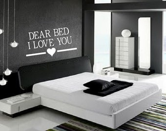 Dear Bed, I Love You- wall decal, bedroom decor