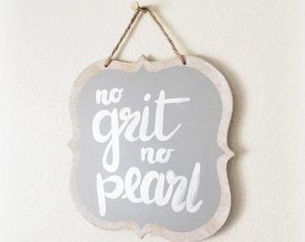 No Grit No Pearl Hand Painted Wood Wall Art
