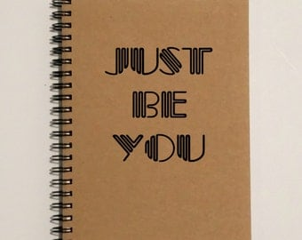 Writing Journal Notebook - Just Be You Diary Journal, - 5 x 7 Journal, Notebook, Sketchbook, Memoirs