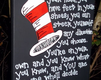 You have brains in your head, Dr. Seuss Quote
