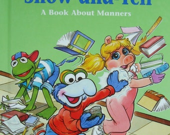 """Jim Henson's Muppets in Show-and-Yell - A Book About Manners - Children's Illustrated """"Values To Grow On"""" Story Book"""