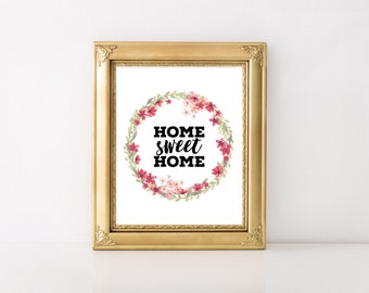 Home Sweet Home - Floral Wreath Watercolor - Home Decor - Digital Print - Printable Wall Art  - Print at Home - Housewarming Gift 8x10