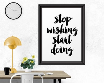 Inspirational Quote, Stop Wishing Start Doing, Office Print, Office Decor, Inspirational, Motivational Poster, Typography Poster, Printable