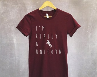 I'm Really A Unicorn T-Shirt - Unicorn Shirt - Unicorn Birthday - Unicorn Tee - Unicorns - Unicorn Party - Rainbow Unicorn - Horse Shirt