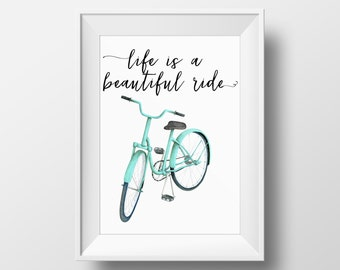 Life is a beautiful ride art printable