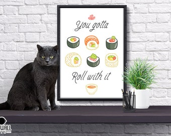 You gotta roll with it Sushi Print, Quote, Funny, Oasis, Song Lyrics, Illustrated, Poster, Gift