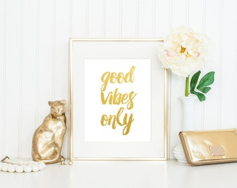ACTUAL FOIL Good Vibes Only Print / Gold Foil Print / Positive Print / Happy Print / Yoga Print / Foil Poster