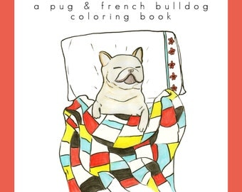 Instant Download Coloring Book Page, Last Minute Gift, Dog Coloring Book,French Bulldog Gifts,Pug & French Bulldog Adult Coloring Book Print