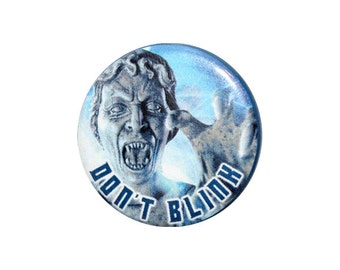"Don't Blink Button, Doctor Who Fan Badge, Weeping Angel Button,  Pinback Button, 1.25"" Button - X02"
