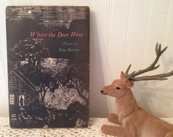 Where the Deer Were, Poems by Kate Barnes. Woodcuts by Mary Azarian. First Edition (c) 1994. HC DJ. Pastoral, countryside poetry.