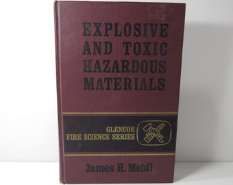Explosive and Toxic Hazardous Materials Book, Vintage Glencoe Fire Science Series, James H Meidl