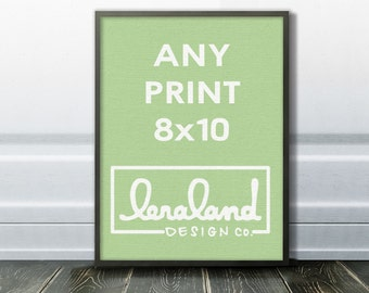 Any 8x10 Print
