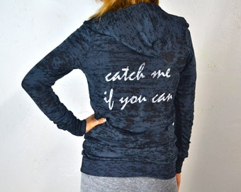 Catch Me If You Can. Eco Burnout Hoodie. Women's Hoody. Running Hoody. Light Long Sleeve Hoody. Exercise Shirt.