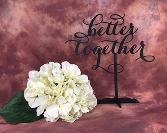 Better Together Table Sign, Reception Sign, Wedding Sign, Engagement Party Sign, Rose Gold Decor, Gold Wedding, Silver Wedding, Rustic Sign