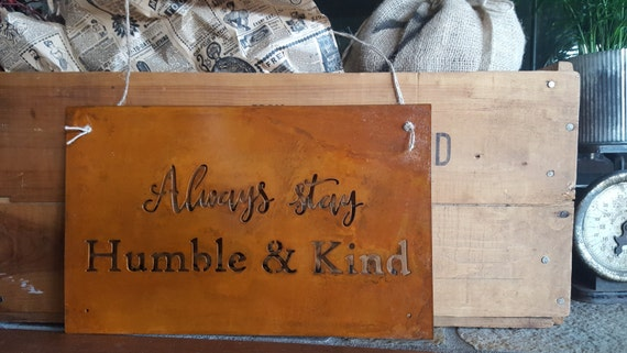 Metal Sign Always Stay Humble Kind Rusted Metal By