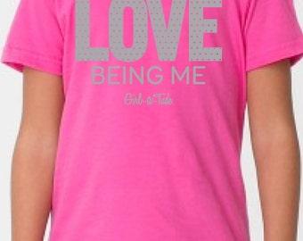 Love Being Me Tee!