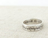 Inspiration Ring - Gift - Mountain Ring - Band - Inspirational Jewelry -  The Mountains are Calling - Jewelry - Silver Ring - Wedding Band