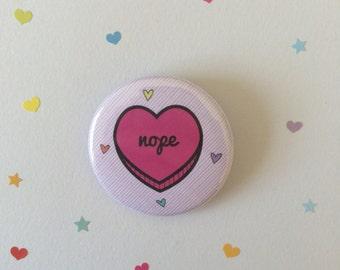 Nope - Sassy Heart 38mm Badge