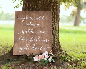 Grow Old With Me the Best is Yet to be, Grow Old along with Me the best is yet to be, Wedding Quote Sign, Wooden Wedding Signs
