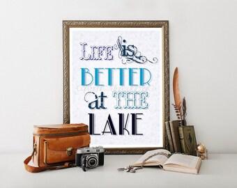 "Lake House Decor Printable 8""x10"", Lake Decor, Life is Better at the Lake Print, Lake Sign, Cabin Decor, Lake House Decor 0146"