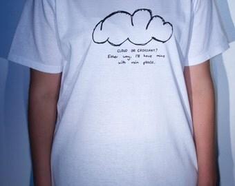 Cloud or Croissant T-shirt