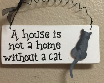 Wooden Cat sign Wood Cat decor Cat lover gift House sign Cat wall decor House is not a home without a cat