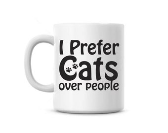 Coffee Mug cup I prefer Cats over people Funny Feline cat lady saying office