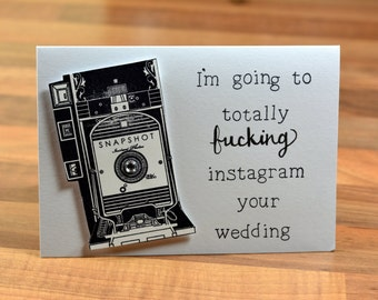 WEDDING CARD/ rude engagement/acceptance card/funny wedding card/ greeting card/hipster-I am going to totally fucking Instagram your wedding