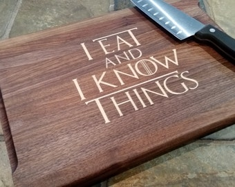 """9x13x3/4"""" Eat and Know Things Cutting Board. Funny Cutting board. Pun Cutting Board. Inlay Cutting Board. Game of Thrones"""