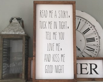 Read me a story, tuck me in tight, tell me you love me, and kiss me good night Wood Sign