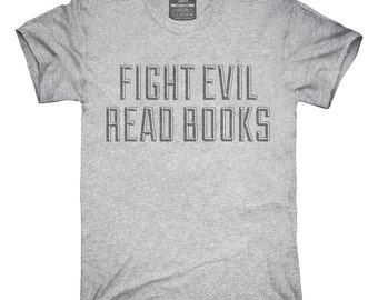 Fight Evil Read Books T-Shirt, Hoodie, Tank Top, Gifts