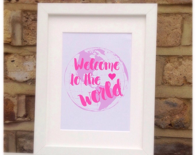 """Wecome to the world framed quote print, 10x7"""" New born, children's gift, nursery, bedroom wall art. New baby gift, can be personalised"""