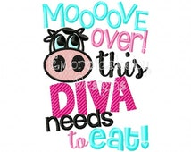 Move Over This Diva Needs To Eat 4x4 and 5x7 Cow Machine Applique Embroidery Design pes jef dst hus vip vp3 xxx exp pec