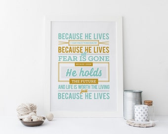 """Because He Lives - Hymn Art Print Poster - Gaither - """"Because He Lives I can Face Tomorrow"""" - Hymn - All Fear is Gone"""