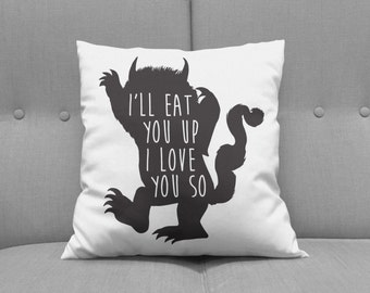 I'll Eat You Up I Love You So, Where The Wild Things Are Pillow, Nursery Decor, Boys Nursery Pillow, Girls Nursery Pillow, Kid Pillow Cover