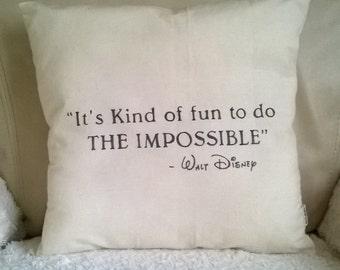 "Handmade ""It's Kind of fun to do THE IMPOSSIBLE - Walt Disney""  Pillow/Cushion/Throw pillow 37x37 cm ecru"