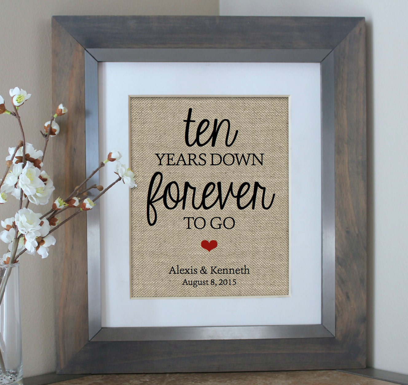 Anniversary Gifts For Her: Ten Years Down Burlap Print 10 Year Anniversary Gift Gift