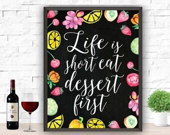 SALE Life Is Short Eat Dessert First Kitchen Poster Fruits Printable Kitchen Decor Kitchen Art Print  Home Decor 8x10 16x20