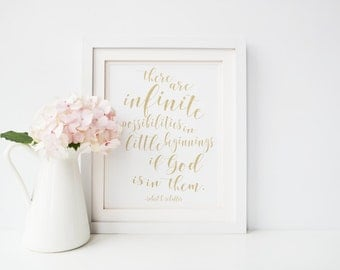 There Are Infinite Possibilities In Little Beginnings If God Is In Them - Robert H. Schuller 8x10 Digital Print