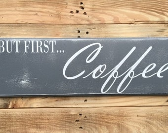 """But First Coffee - Handmade Grey & White Wooden Distressed Sign (22.5"""" X 7.5"""") Keyhole Hanger"""