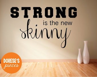 Motivational Exercise and Workout Vinyl Decals-- Strong is the New Skinny