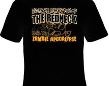 shirt - everyone makes fun of the redneck until the zombie apocalypse