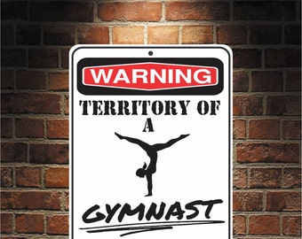 Warning Territory Of a Gymnast 9 x 12 Predrilled Aluminum Sign  U.S.A Free Shipping