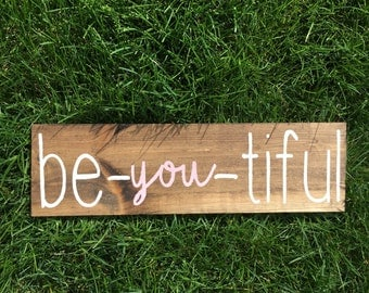 Be-you-tiful | beautiful sign | girl sign | girls room sign | girl decor | wall decor | positive | handmade sign | wall art | be you |