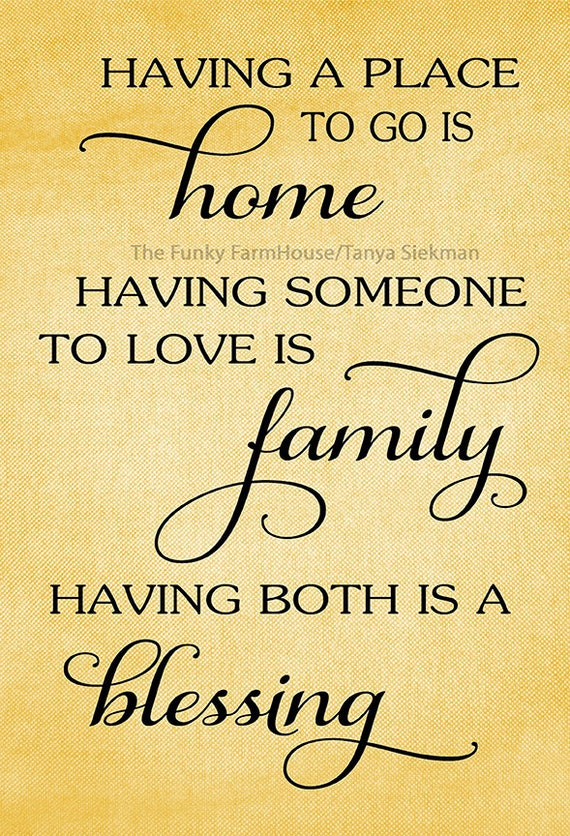 SVG, DXF & PNG - Having a place to go is home. Having someone to love is family. Having both is a blessing.