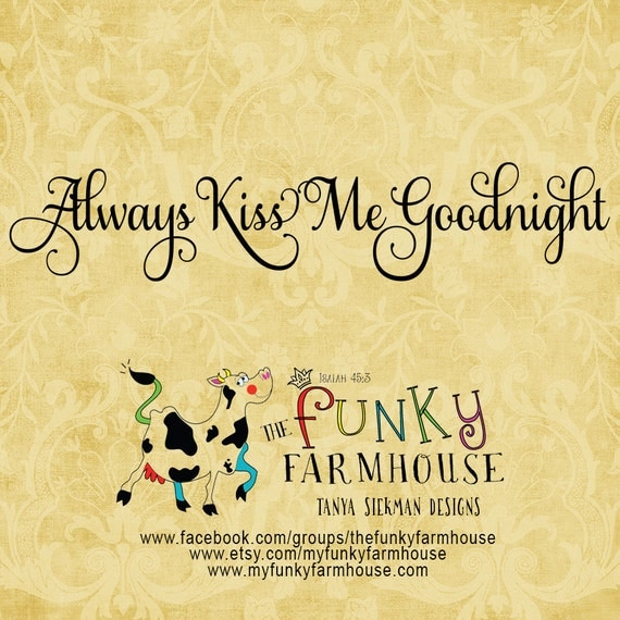 SVG, DXF & PNG - Always kiss me goodnight