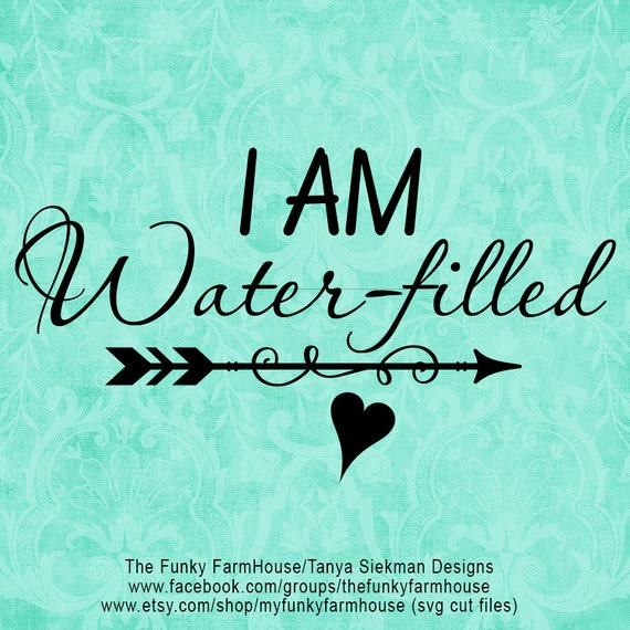"SVG, & PNG - ""I am Water-filled!"""